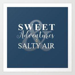 Sweet Adventures & Salty Air Art Print