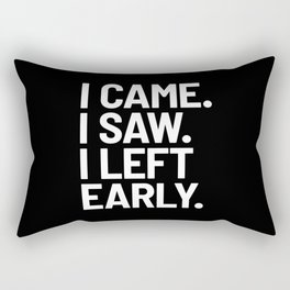 I Came I Saw I Left Early (Black) Rectangular Pillow