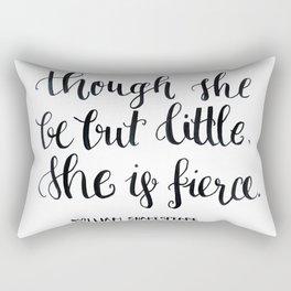 """though she be but little, she s fierce."" William Shakespeare Rectangular Pillow"