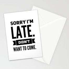 sorry im late Stationery Cards