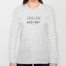 Sideline Motivator Long Sleeve T-shirt