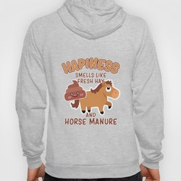 Funny Happiness Smells Like Fresh Hay Horse Manure TShirt Hoody
