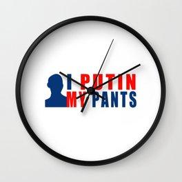 i putin my pants Wall Clock