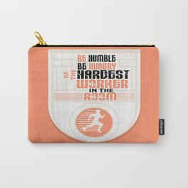 Be humble Be hungry Be the hardest worker Inspirational Quote Carry-All Pouch