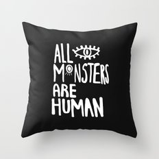 All monsters are human  Throw Pillow