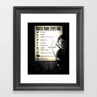Watch your steps for (option 2) Framed Art Print