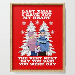 Last Christmas I Gave You My Heart, The Very Next Day, You Said You Were Gay! Serving Tray