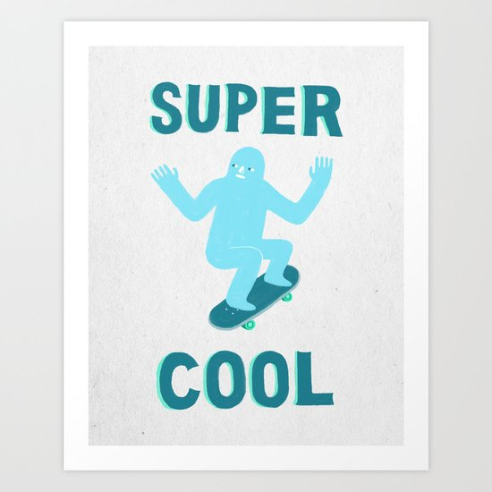 Super Cool Art Print