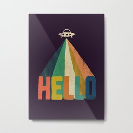 Hello I come in peace Metal Print