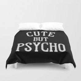 Cute But Psycho Duvet Cover