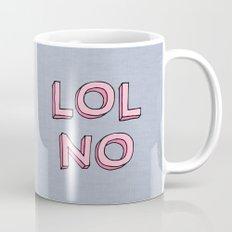 LOL NO Mug
