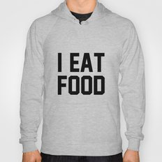 I Eat Food Hoody