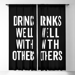 Drinks Well With Others Funny Quote Blackout Curtain
