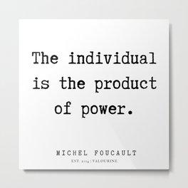 27     Michel Foucault Quotes   200119 Metal Print