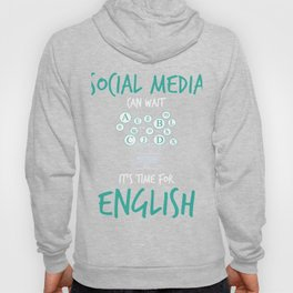 Social Media Can Wait Time For English Hoody