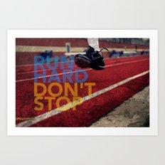 Run Hard. Art Print