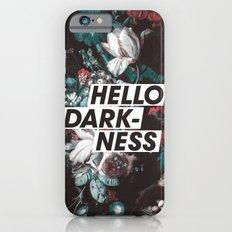 Hello Darkness iPhone 6s Slim Case