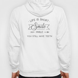 Smile While You Still Have Teeth, Funny, Quote Hoody