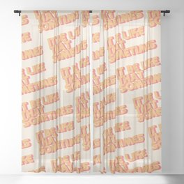 """It be like that sometimes"" Sheer Curtain"