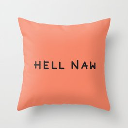 Hell Naw Throw Pillow
