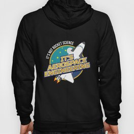 It`s Not Rocket Science It`s Aerospace Engineering graphic Hoody