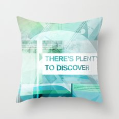 Theres Plenty To Discover Throw Pillow
