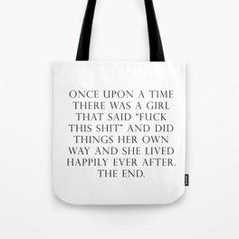 Once upon a time she said fuck this Tote Bag