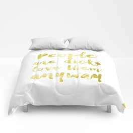 People Are Dicks, Love Them Anyway Print Comforters