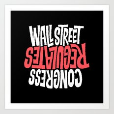 Wall Street Regulates Congress Art Print