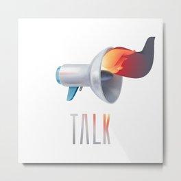 Talk Now Metal Print