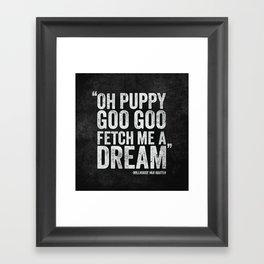 Simpsons Quote - Puppy Goo Goo Fetch Me a Dream Framed Art Print
