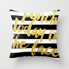 Punch Today in the Face Throw Pillow