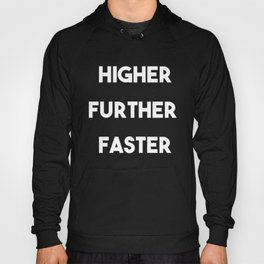 Higher, Further, Faster Hoody