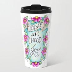 Today I Choose Joy Travel Mug