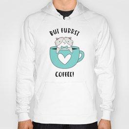 But Furrst Coffee Hoody