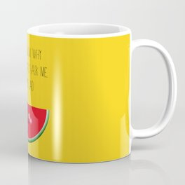 I don't know why Coffee Mug