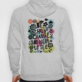 be the change you want to see Hoody