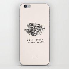 Less Stuff, More Heart iPhone & iPod Skin