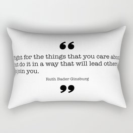 Fight for the things that you care about Rectangular Pillow