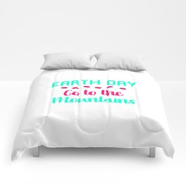 Go to the Mountains Fun Earth Day Gift Comforters