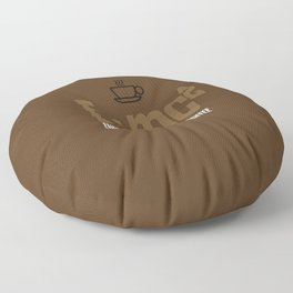 e=mc2, energy, milk, coffee Floor Pillow