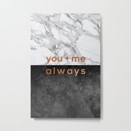 You + Me Always, Couples Quote Metal Print