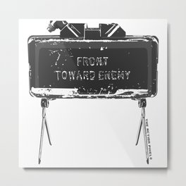 Claymore 'Front Toward Enemy' Metal Print