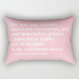 The finest, loveliest, tenderest and most beautiful person Rectangular Pillow