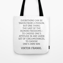 Viktor Frankl Stoic Quote - TO CHOOSE ONE'S OWN WAY Tote Bag