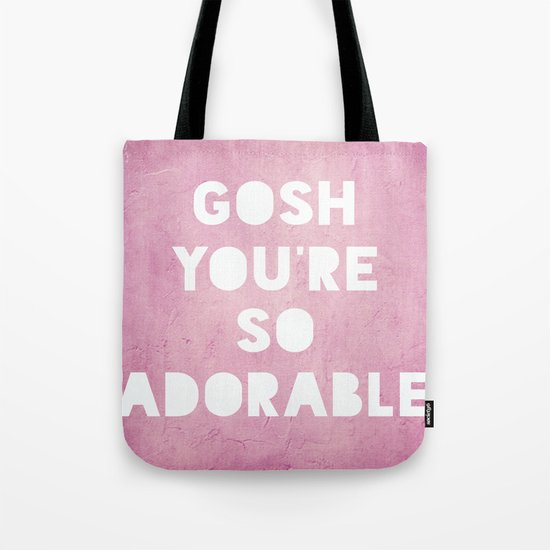 Gosh, Adorable Tote Bag