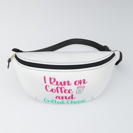 I Run on Coffee and Grilled Cheese Fun Gift Fanny Pack