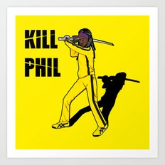 Kill Phil Art Print