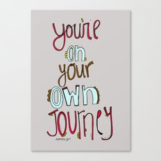 You're on your OWN journey. Canvas Print
