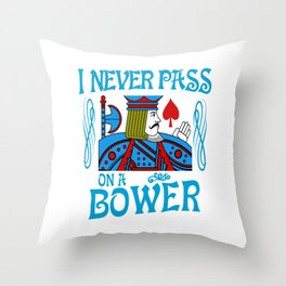 Euchre I Never Pass On A Bower Card Playing T Shirt new Throw Pillow
